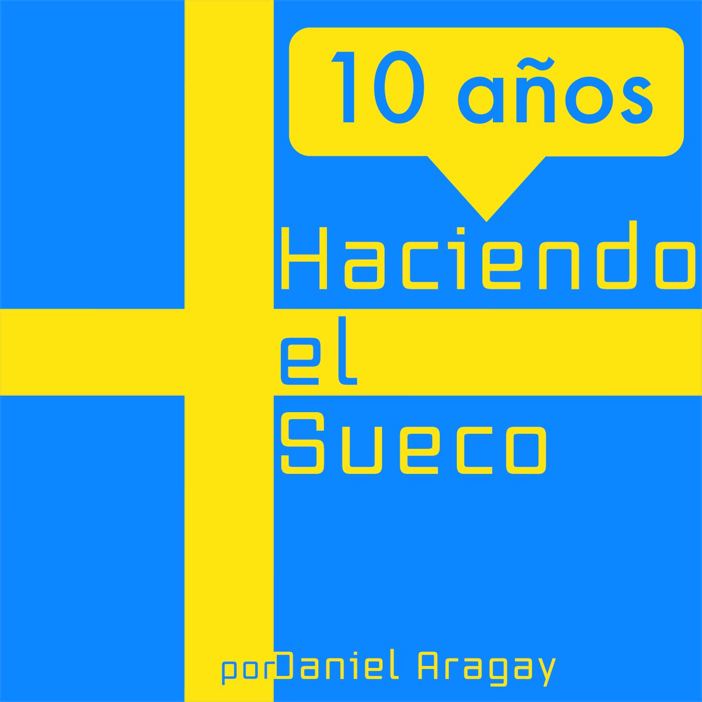10 años Haciendo el Sueco: Cap. 1