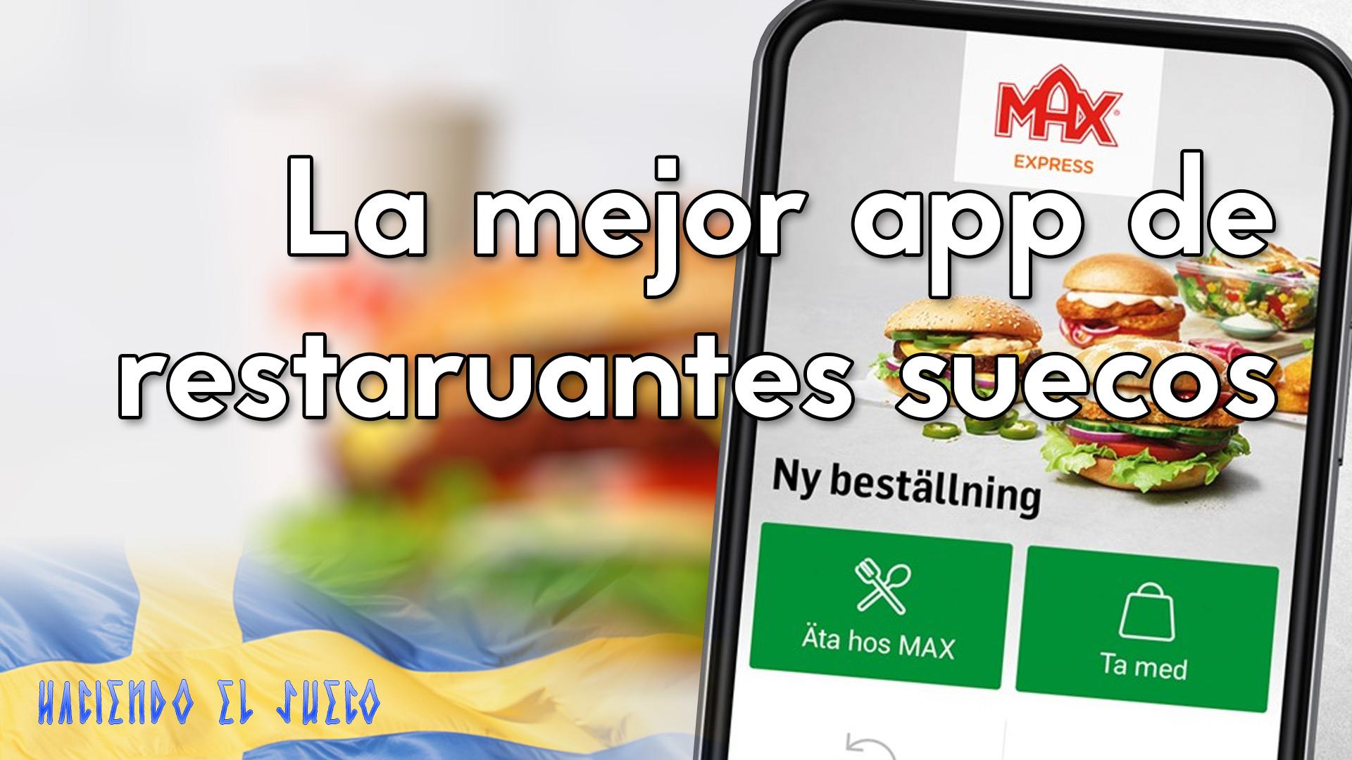MAX: El McDonalds sueco · Así es la mejor aplicación móvil